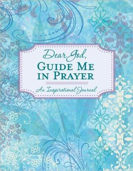 DEAR GOD GUIDE ME IN PRAYER