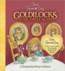 Classic Record-a-Story: Goldilocks & The Three Bears