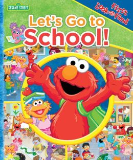 Sesame Street: Let's Go to School!: First Look and Find