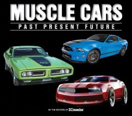 MUSCLE CARS:PAST PRESENT FUTURE