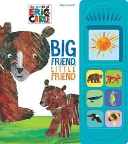 Eric Carle: Big Friend, Little Friend: Play-a-Sound