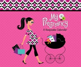 2014 My Pregnancy A Keepsake Wall Calendar