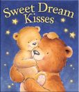 Book Cover Image. Title: Sweet Dream Kisses:  A Bedtime Story, Author: Lora Kalkman