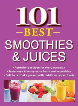 101 Best Smoothies and Juices