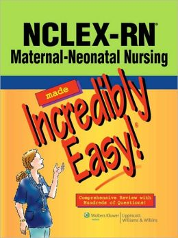 NCLEX-RN Maternal-Neonatal Nursing Made Incredibly Easy!