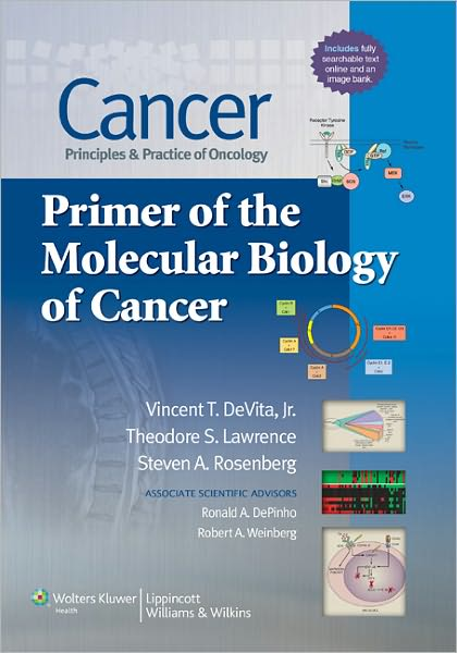 Cancer: Principles and Practice of Oncology Primer of the Molecular Biology of Cancer