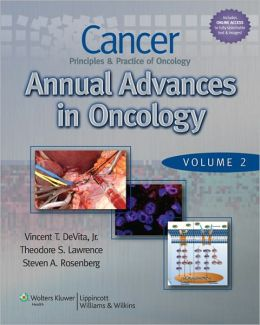 Cancer: Principles & Practice of Oncology: Annual Advances in Oncology