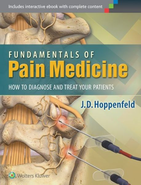 Fundamentals of Pain Medicine: How to Diagnose and Manage your Patients
