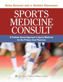 Sports Medicine Consult: A Problem-Based Approach to Sports Medicine for the Primary Care Physician