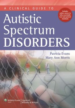 A Clinical Guide to Autism Spectrum Disorders