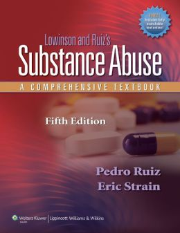 Lowinson and Ruiz's Substance Abuse: A Comprehensive Textbook