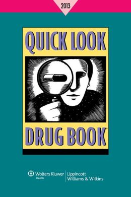 Quick Look Drug Book 2013