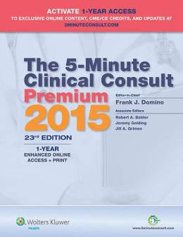 The 5-Minute Clinical Consult Premium 2015: 1-Year Enhanced Online Access + Print