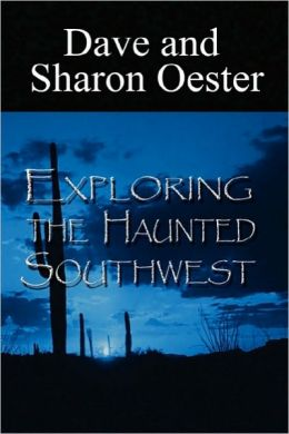 Exploring The Haunted Southwest