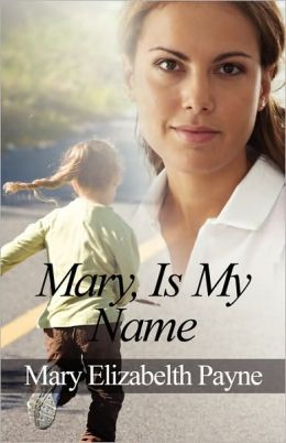 Mary, Is My Name