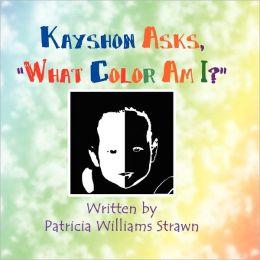 Kayshon Asks, What Color Am I?