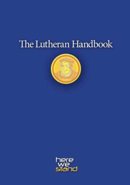 Lutheran Handbook: A Field Guide to Church Stuff, Everyday Stuff, and the Bible