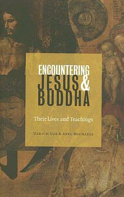 Encountering Jesus and Buddha: Their Lives and Teachings