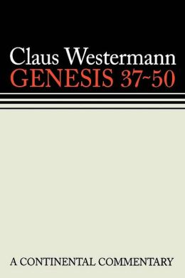 Genesis 37-50: A Continental Commentary