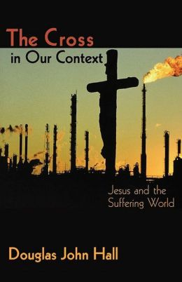 The Cross in Our Context: Jesus and a Suffering World