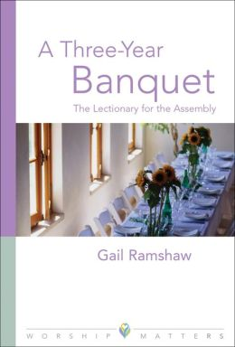Three Year Banquet Worship Matters: The Lectionary for the Assembly