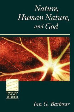 Nature, Human Nature, and God