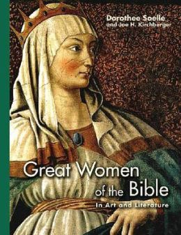 Great Women of the Bible: In Art and Literature