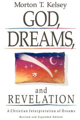 God, Dreams, and Revelation: A Christian Interpretation of Dreams