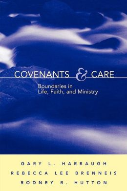 Covenants and Care: Boundaries in Life, Faith and Ministry