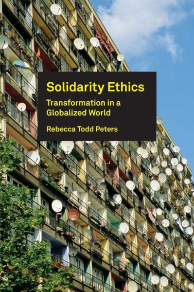 Free to download audio books Solidarity Ethics: Transformation in a Globalized World 9781451465587 PDB FB2