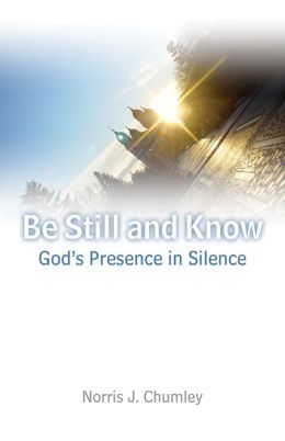 Be Still and Know: God's Presence in Silence