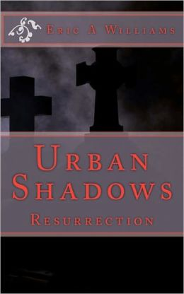 Urban Shadows: Resurrection