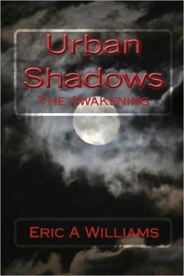 Urban Shadows: The Awakening