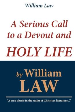 William Law: A Serious Call to a Devout and Holy Life