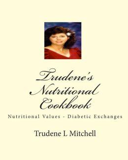 Trudene's Nutritional Cookbook: Nutritional Values - Diabetic Exchanges