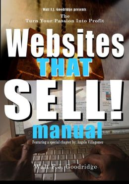 The Turn Your Passion into Profit Websites That Sell Manual: A Design Guide and Checklist for Creating an Effortless Income Website