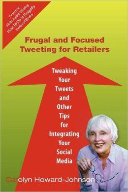 Frugal And Focused Tweeting For Retailers