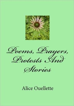 Poems, Prayers, Protests And Stories