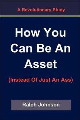 How You Can Be An Asset