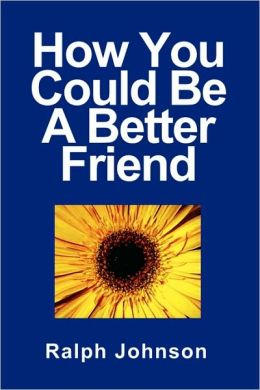 How You Could Be a Better Friend