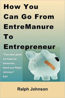 How You Can Go from Entremanure to Entrepreneur
