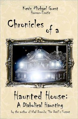 Chronicles of a Haunted House: A Diabolical Haunting