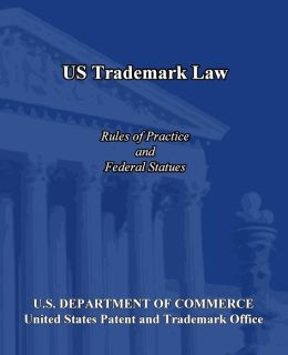 US Trademark Law: Rules of Practice and Federal Statues