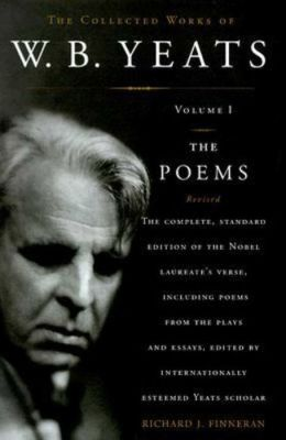 The Collected Works of W.B. Yeats Volume I: The Poems: Revised Second Edition