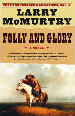 Folly and Glory (Berrybender Narratives Series #4)