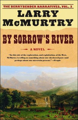 By Sorrow's River (Berrybender Narratives Series #3)