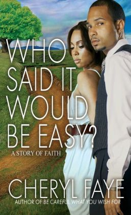 Who Said It Would Be Easy?: A Story of Faith