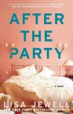 Book Cover Image. Title: After the Party:  A Novel, Author: Lisa Jewell