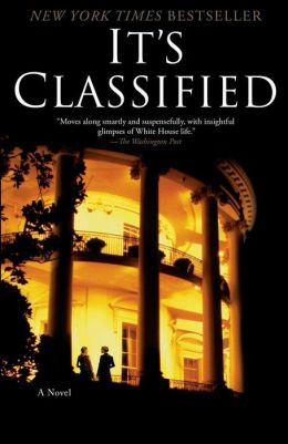 It's Classified: A Novel