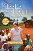 Book Cover Image. Title: Kisses from Katie:  A Story of Relentless Love and Redemption, Author: Katie J. Davis